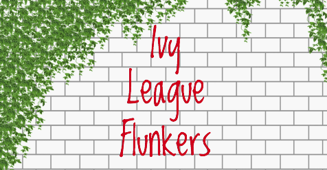 Ivy League Flunkers